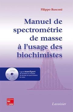 Couverture de l'ouvrage Manuel de spectrométrie de masse à l'usage des biochimistes