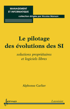 Couverture de l'ouvrage Le pilotage des évolutions des SI