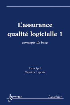 Couverture de l'ouvrage L'assurance qualité logicielle 1