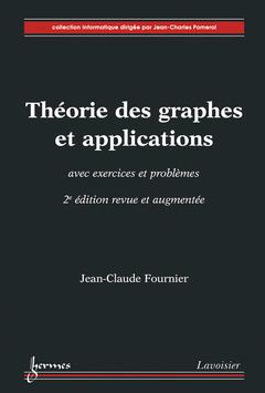 Couverture de l'ouvrage Théorie des graphes et applications avec exercices et problèmes (2° Éd. revue et augmentée)
