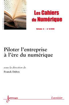 Couverture de l'ouvrage Piloter l'entreprise à l'ère du numérique (Les cahiers de numérique Volume 6 N° 4/Octobre-Décembre 2010)