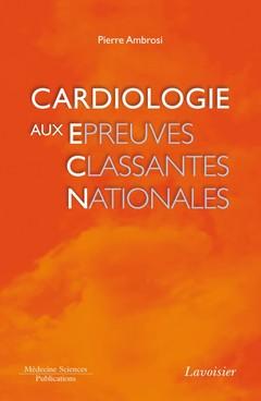 Couverture de l'ouvrage Cardiologie aux épreuves classantes nationales