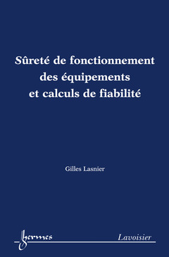 Couverture de l'ouvrage Sûreté de fonctionnement des équipements et calculs de fiabilité