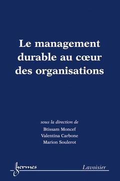 Couverture de l'ouvrage Le management durable au coeur des organisations