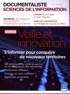 Couverture de l'ouvrage Documentaliste sciences de l'information 2011, Vol. 48, Vol. 1 Mars 2011 : Veille et innovation, s'informer pour conquérir de nouveaux territoires
