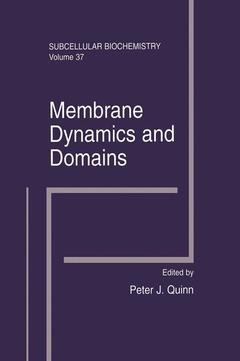Couverture de l'ouvrage Membrane dynamics & domains, (Subcellular biochemistry, Vol. 37)