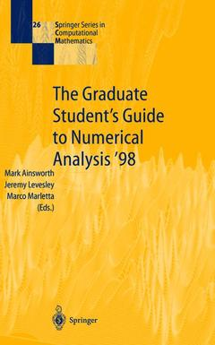 Couverture de l'ouvrage The graduate student's guide to numerical analysis '98: lecture notes from the viii epsrc summer school in numerical analysis (paperback)
