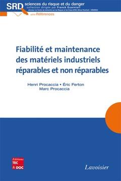 Couverture de l'ouvrage Fiabilité et maintenance des matériels industriels réparables et non réparables