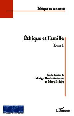 Couverture de l'ouvrage Ethique et Famille (Tome 1) (Coll. Ethique en contexte)