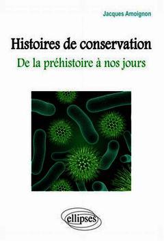 Couverture de l'ouvrage Histoires de conservation. De la préhistoire à nos jours