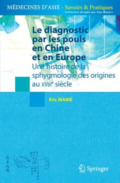 Couverture de l'ouvrage Le diagnostic par les pouls en Chine et en Europe.