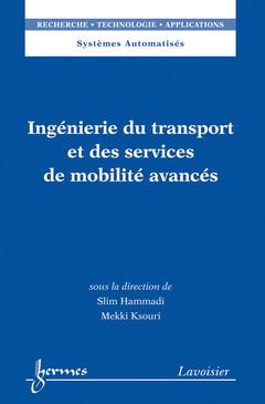 Couverture de l'ouvrage Ingénierie du transport et des services de mobilité avancés