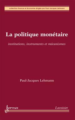 Couverture de l'ouvrage La politique monétaire