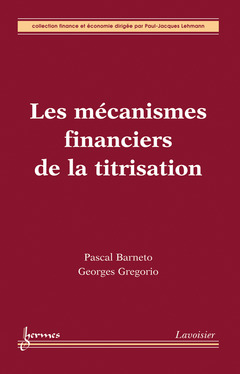 Couverture de l'ouvrage Les mécanismes financiers de la titrisation