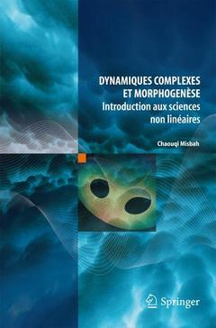Couverture de l'ouvrage Dynamiques complexes et morphogénèse