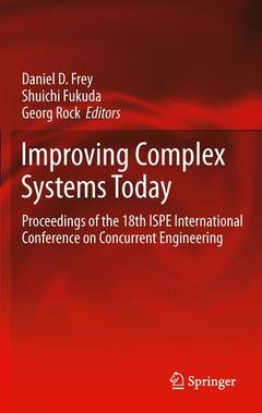 Couverture de l'ouvrage Improving complex systems today: proceedings of the 18th ispe international conference on concurrent engineering (hardback) (series: