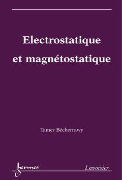 Couverture de l'ouvrage Électrostatique et magnétostatique