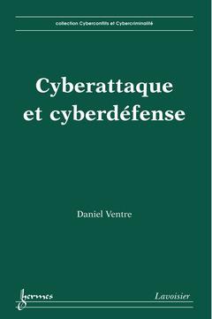 Couverture de l'ouvrage Cyberattaque et cyberdéfense