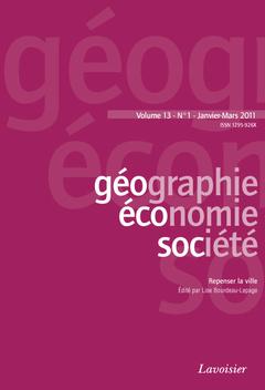 Couverture de l'ouvrage Géographie, économie, société Vol. 13 N° 1 - Janvier-Mars 2011. Repenser la ville