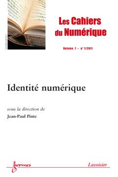 Couverture de l'ouvrage Identité numérique (Les Cahiers du Numérique Vol.7 N° 1/Janvier-Mars 2011)