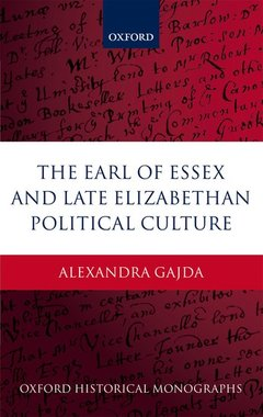 Cover of the book The earl of essex and late elizabethan political culture (series: oxford historical monographs)