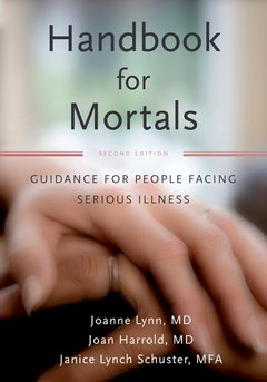 Couverture de l'ouvrage Handbook for mortals: guidance for people facing serious illness