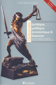 Cover of the book Dictionnaire juridique, politique, économique & financier anglais - américain - français