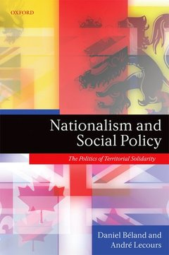 Couverture de l'ouvrage Nationalism and social policy: the politics of territorial solidarity (harback)