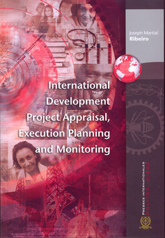 Couverture de l'ouvrage International development project appraisal, execution planning and monitoring