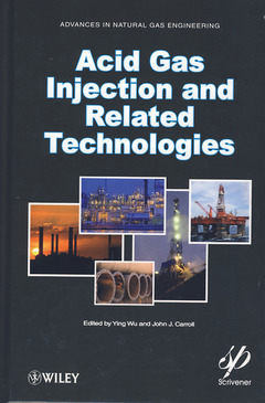 Couverture de l'ouvrage Acid gas injection & related technologies (Advances in natural gas engineering)