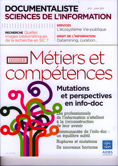 Couverture de l'ouvrage Documentaliste sciences de l'information Vol. 48 N° 2 Juin 2011 : métiers et compétences : mutations et perspectives en info-doc