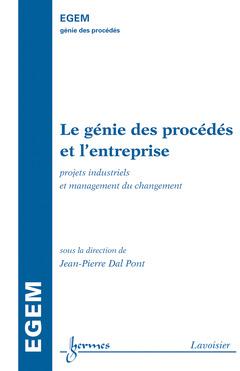 Couverture de l'ouvrage Le génie des procédés et l'entreprise