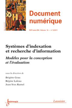 Couverture de l'ouvrage Systèmes d'indexation et recherche d'information. Modèles pour la conception et l'évaluation (Document numérique RSTI série DN Vol. 14 N° 2/Mai-Août 2011
