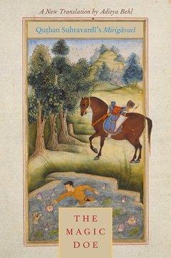 Cover of the book The magic doe: qutban suhravardi's mirigavati