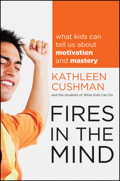 Couverture de l'ouvrage Fires in the mind: what kids can tell us about motivation and mastery (paperback)