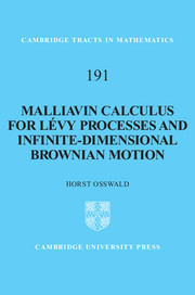 Couverture de l'ouvrage Malliavin calculus for Lévy processes and infinite-dimensional Brownian motion (Tracts in mathematics, N° 191)