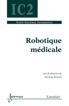 Couverture de l'ouvrage Robotique médicale