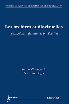 Couverture de l'ouvrage Les archives audiovisuelles : description, indexation et publication