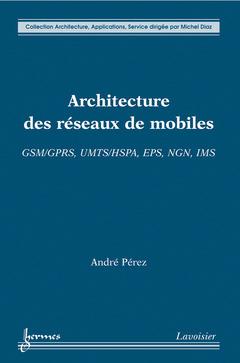 Couverture de l'ouvrage Architecture des réseaux de mobiles