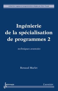 Couverture de l'ouvrage Ingénierie de la spécialisation de programmes 2