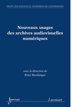 Couverture de l'ouvrage Nouveaux usages des archives audiovisuelles numériques