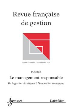 Couverture de l'ouvrage Le management responsable. De la gestion des risques à l'innovation stratégique (Revue française de gestion Volume 37 N° 215/Juin-Juillet 2011)