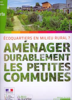 Couverture de l'ouvrage Aménager durablement les petites communes