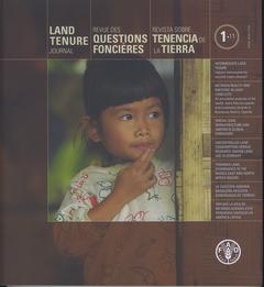Couverture de l'ouvrage Land tenure journal N°1/11, May 2011/ Revue des questions foncières N°1/11, Mai 2011/Revista sobre tenencia N°1/11, Mayo 2011
