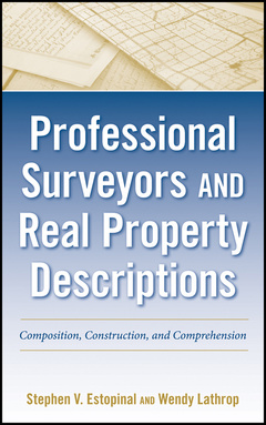 Couverture de l'ouvrage Professional surveyors and real property descriptions: composition, construction, and comprehension (hardback)