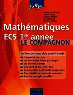 Mathématiques Ecs 1ère Année Le Compagnon Essentiel Du Cours