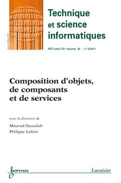 Couverture de l'ouvrage Composition d'objets, de composants et de services (Technique et science informatiques RSTI série TSI Volume 30 N°6/ Juin-Juillet 2011)