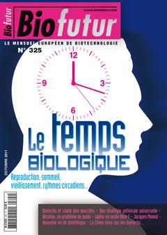 Couverture de l'ouvrage Biofutur N° 325 : Le temps biologique. Reproduction, sommeil, vieillissement .. (Octobre 2011)