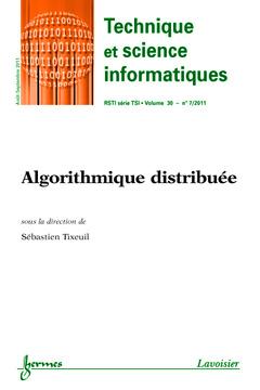 Couverture de l'ouvrage Algorithmique distribuée (Technique et science informatiques RSTI série TSI Volume 30 N° 7/Août-Septembre 2011)