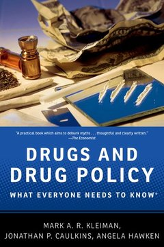 Couverture de l'ouvrage Drugs and drug policy: what everyone needs to know (series: what everyone needs to know)
